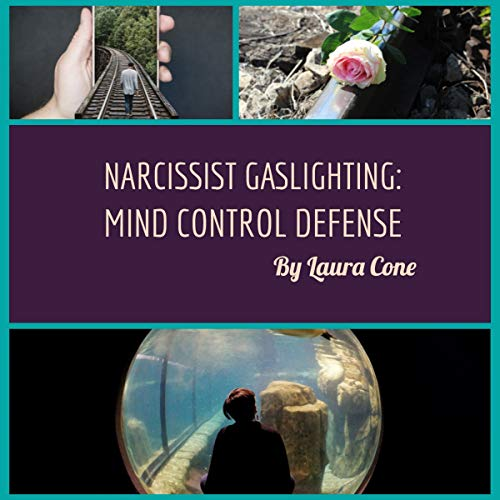 Narcissist Gaslighting: Mind Control Defense                   By:                                                                                                                                 Laura Cone                               Narrated by:                                                                                                                                 Laura Cone                      Length: 8 mins     Not rated yet     Overall 0.0