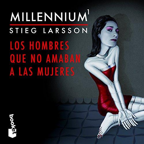 Millennium 1: Los hombres que no amaban a las mujeres audiobook cover art