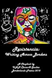 Resistencia: Writing Across Borders: A Chapbook by UNM Chican@ Studies  Borderlands Poetics 2018 (Borderland Poetics)