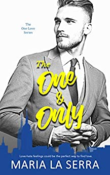 The One & Only ( A Clean Billionaire Romance Book 1) by [Maria La Serra]