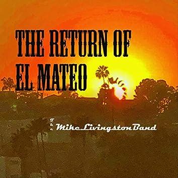 The Return of El Mateo