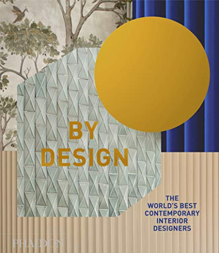 Compare Textbook Prices for By Design: The World's Best Contemporary Interior Designers  ISBN 9781838661878 by Phaidon Editors