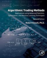 Algorithmic Trading Methods: Applications Using Advanced Statistics, Optimization, and Machine Learning Techniques, 2nd Edition Front Cover