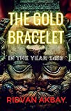 The Gold Bracelet: In the year 1453 (English Edition)