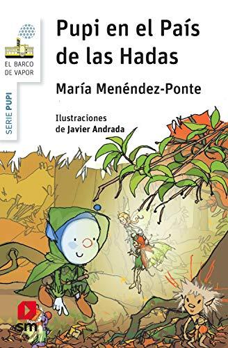 Pupi en el País de las Hadas (El Barco de Vapor Blanca nº 21) eBook: Menéndez-Ponte, María, Andrada Guerrero, Javier: Amazon.es: Tienda Kindle