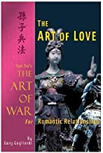 The Art of Love : Sun Tzu's The Art of War for Romantic Relationships