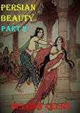 Persian Beauty: Part 2: The arrival of Madam Lofateau