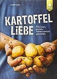 Kartoffelliebe: Pflanzen, ernten, Sortenvielfalt genießen