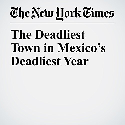 The Deadliest Town in Mexico's Deadliest Year copertina