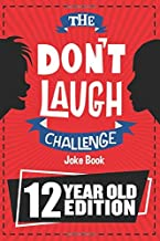 Download Book The Don't Laugh Challenge - 12 Year Old Edition: The LOL Interactive Joke Book Contest Game for Boys and Girls Age 12 PDF