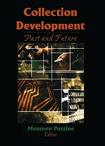 Collection Development: Past and Future (English Edition)