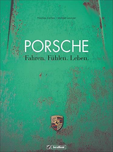 Bildband Porsche: Fahren. Fühlen. Leben. Einmalige Reportagen aus der ganzen Welt, erstklassig fotografiert –die Leidenschaft Porsche der Tuner, Sammler, Rennfahrer und Liebhaber.
