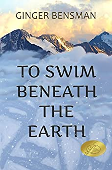 To Swim Beneath the Earth by [Ginger Bensman]