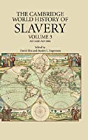 The Cambridge World History of Slavery: Volume 3, AD 1420–AD 1804