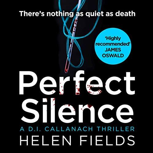 Perfect Silence: DI Callanach, Book 4