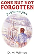 Gone But Not Forgotten: A Christmas Story