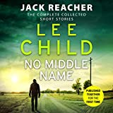 No Middle Name - The Complete Collected Jack Reacher Stories - Audiobooks - 18/05/2017