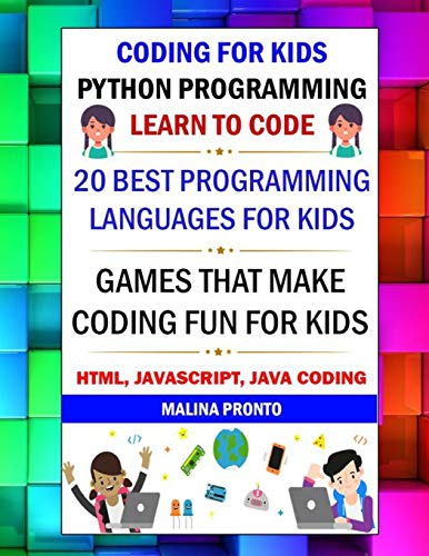 Coding For Kids: Python Programming: Learn To Code: 20 Best Programming Languages For Kids: Games That Make Coding Fun For Kids: Html, Javascript, Java Coding