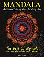 Mandala: Antistress Coloring Book for Every Day - The best 51 Mandala to Color for Adults and Children