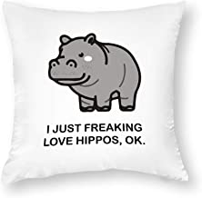 Decorative Pillow Covers I Just Freaking Love Hippos Ok Throw Pillow Case Cushion Cover Home Decor,Square 18 X 18 Inches