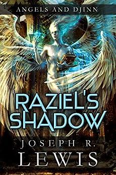 Angels and Djinn: Raziel's Shadow (Book 1) by [Joseph R. Lewis]