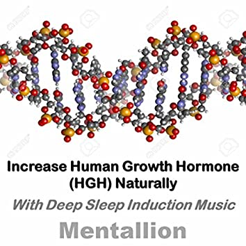 Increase Human Growth Hormone (HGH) Naturally with Deep Sleep Induction Music