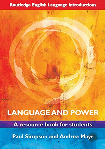 Language and Power: A Resource Book for Students by Paul Simpson