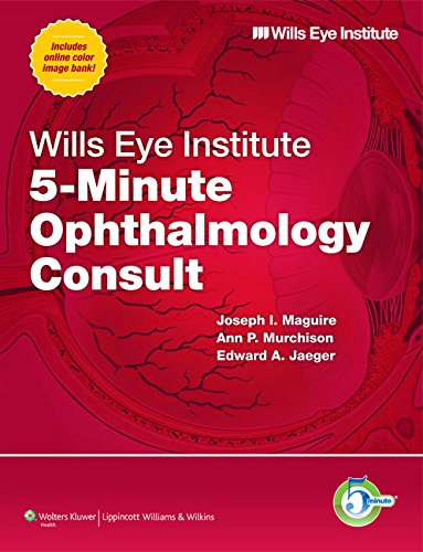 Wills Eye Institute 5-Minute Ophthalmology Consult (The 5-Minute Consult Series)