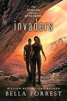Hotbloods 7: Invaders by [Bella Forrest]