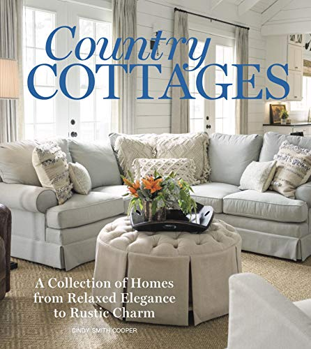 Country Cottages: Relaxed Elegance to Rustic Charm
