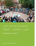 Stadt - Land - Lust: Nachrichten vom Hof VII (German Edition)