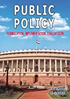 Public Policy: Formulation, Implementation and Evaluation