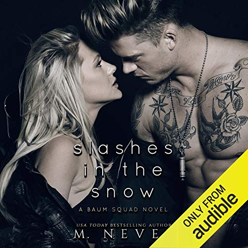 Slashes in the Snow: An Enemies to Lovers Motorcycle Romance (Baum Squad, Book 1)