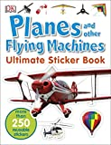 Planes and Other Flying Machines Ultimate Sticker Book (Ultimate...
