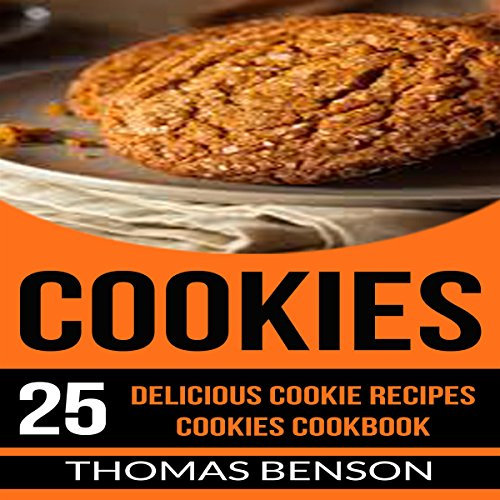Cookies: 25 Delicious Cookie Recipes audiobook cover art