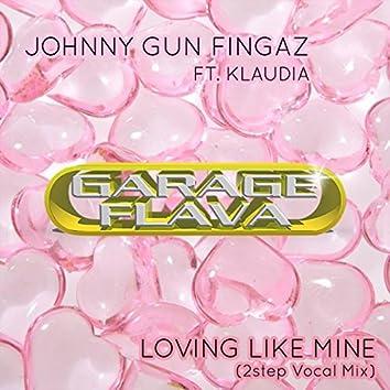 Loving Like Mine (2Step Vocal Mix)