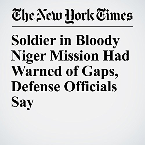 Soldier in Bloody Niger Mission Had Warned of Gaps, Defense Officials Say copertina