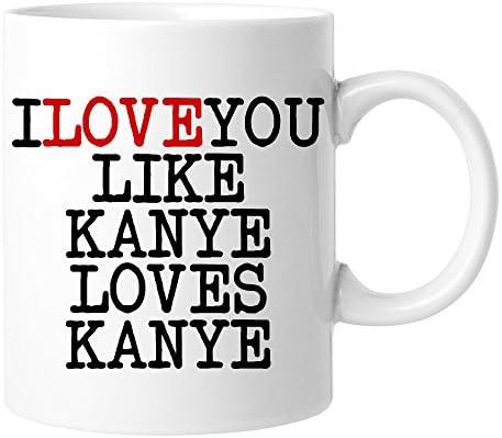 I Love You Like Kanye Loves Kanye Coffee Mug product image