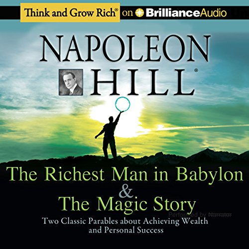 The Richest Man in Babylon & The Magic Story | Napoleon Hill Foundation