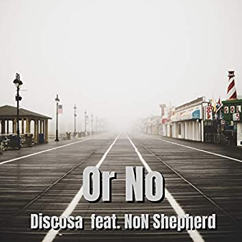 Or No (feat. NoN Shepherd) (Radio Edit)
