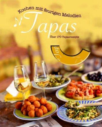 Kochen mit feurigen Melodien: Buch mit Musik: Tapas
