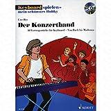 Der Konzertband - arrangiert für Keyboard - mit CD [Noten/Sheetmusic] aus der Reihe: Keyboard spielen mein schoenstes Hobby