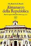 Almanacco della Repubblica. Repertorio ragionato della politica italiana 1945-2021