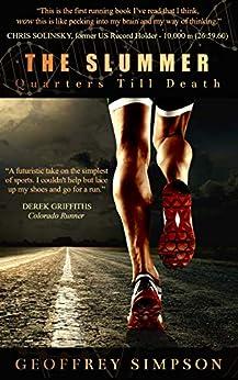 The Slummer: Quarters Till Death by [Geoffrey Simpson]