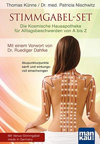 Stimmgabel-Set: Die Kosmische Hausapotheke für Alltagsbeschwerden von A bis Z: Akupunkturpunkte sanft und wirkungsvoll einschwingen. Mit ... Mit einem Vorwort von Dr. Ruediger Dahlke