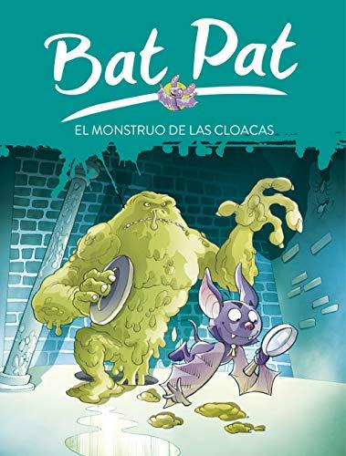 El monstruo de las cloacas (Serie Bat Pat)