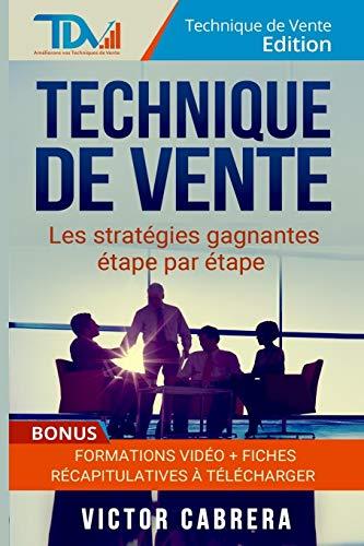 Technique de Vente : Les Strategies Gagnantes Etape par...