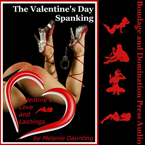 The Valentine's Day Spanking     Valentine's Love and Lashings, Book 4              By:                                                                                                                                 Melanie Daunting                               Narrated by:                                                                                                                                 Reagan West                      Length: 36 mins     1 rating     Overall 5.0