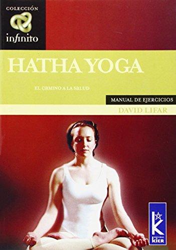 Hatha Yoga. El Camino A La Salud (Infinito)