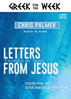 Letters from Jesus: Studies from the Seven Churches of Revelation (Greek for the Week)